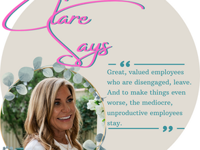 Clare Says!; Steps to Stop Valued Employees from Quitting [With Case Study]
