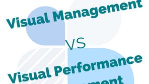 Visual Management vs Visual Performance Management