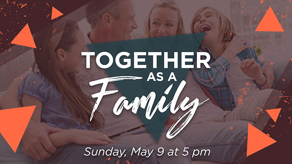 Together As A Family - May 9.jpg