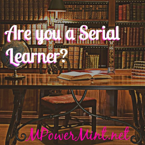 Are you a Serial Learner?