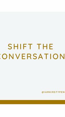Shift The Conversation