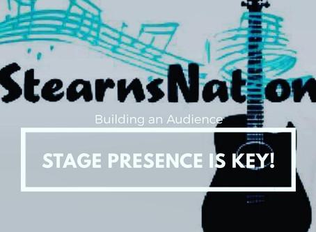 Stage Presence is Key
