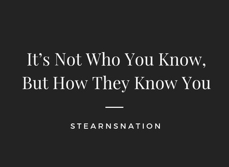 It's Not Who You Know...