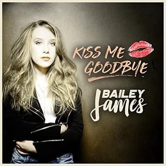 KISS ME GOODBYE 4.16.18