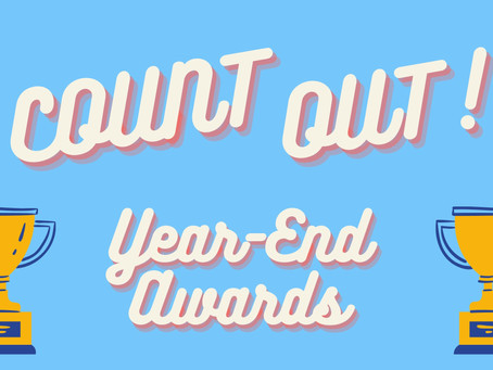 Count Out! 2020 Year End Award Winners