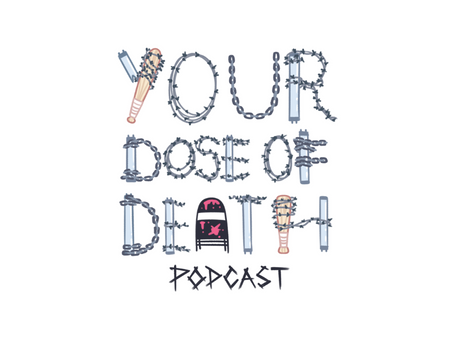 Your Dose of Death: Episode 29- w/Ivan Firejay!
