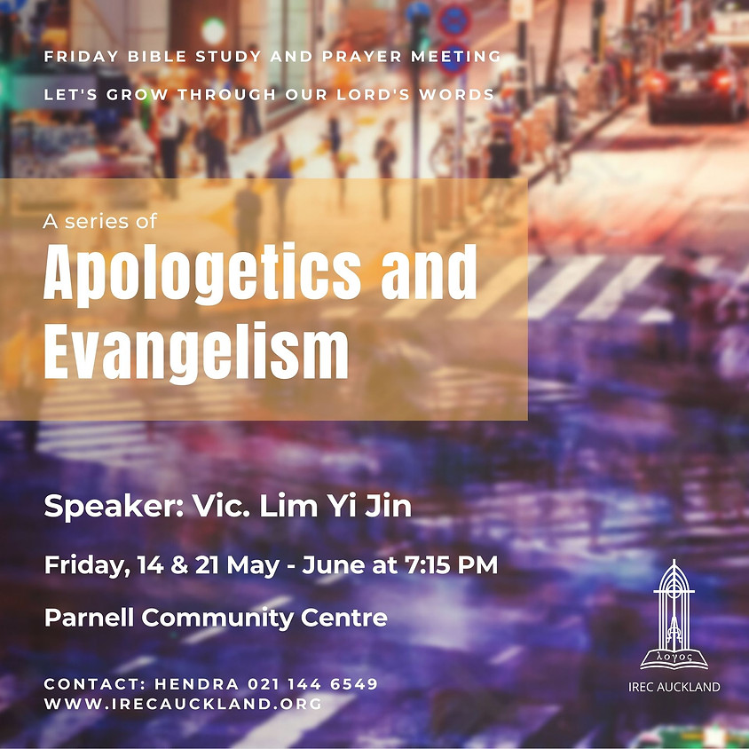A Series of Apologetics and Evangelism