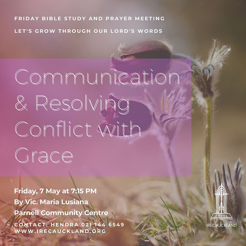 Communication & Resolving Conflict with Grace