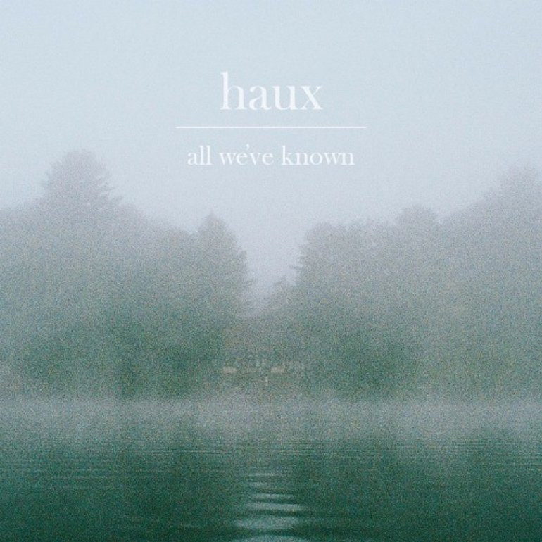 "Haux's ""All We've Known"" EP cover art"