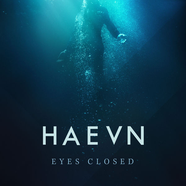 'Eyes Closed' - HAEVN album artwork