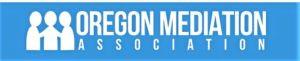 Member of the Oregon Mediation Association (OMA)