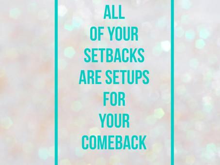 Conquering Setbacks
