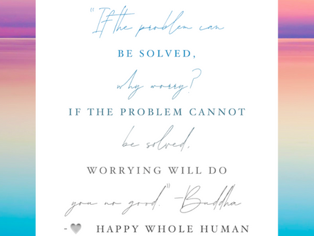 Worry=Waste (Don't Worry be Happy)
