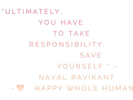 Take Responsibility – Save Yourself