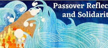 Passover Reflection and Solidarity