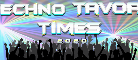 Techno Tavor Times July 10th