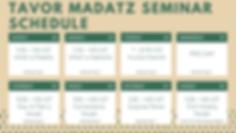 Tavor Madatz Seminar Schedule.png
