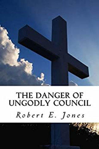 The Danger of Ungodly Council