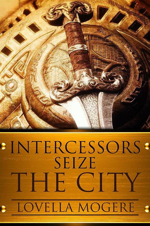 Intercessors Seize The City