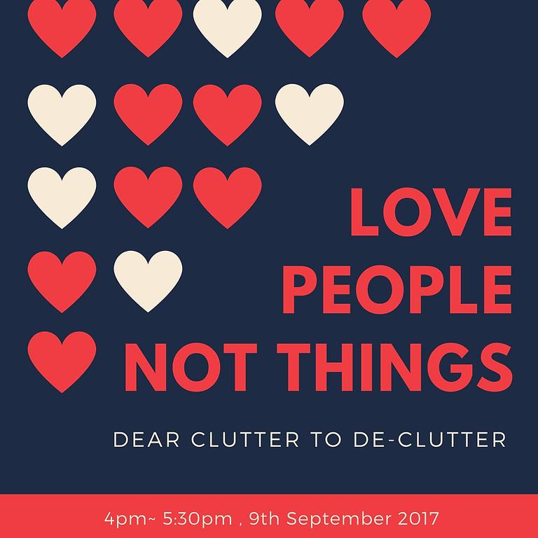Dear Clutter to De-clutter