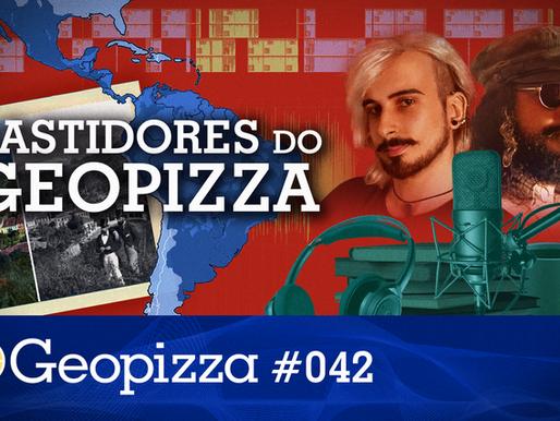 Bastidores do Geopizza #42