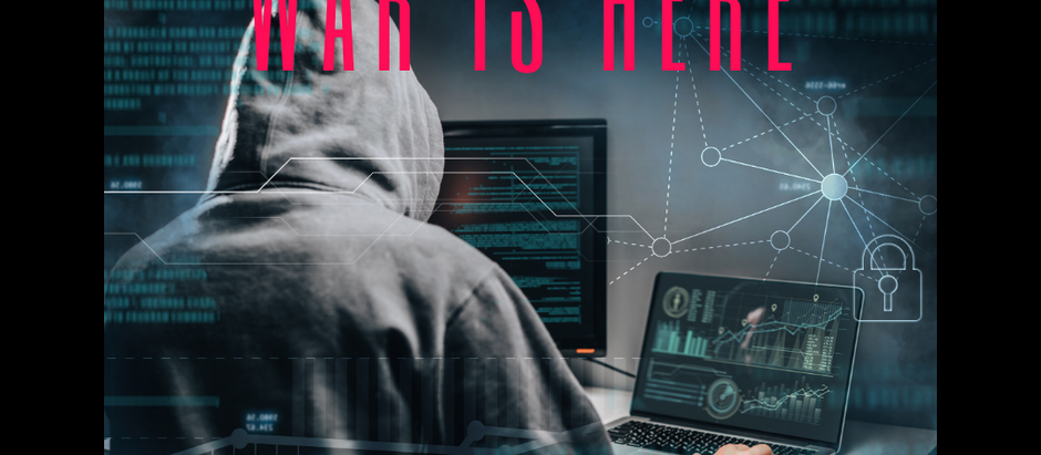 The Cybersecurity War is Here, and Everyone is a Combatant