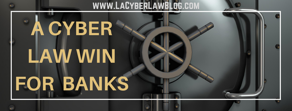 A CYBER LAW WIN FOR BANKING!