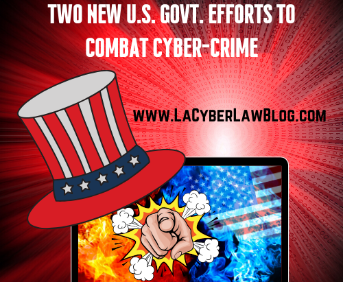 TWO NEW U.S. GOVT. EFFORTS TO COMBAT CYBER-CRIME