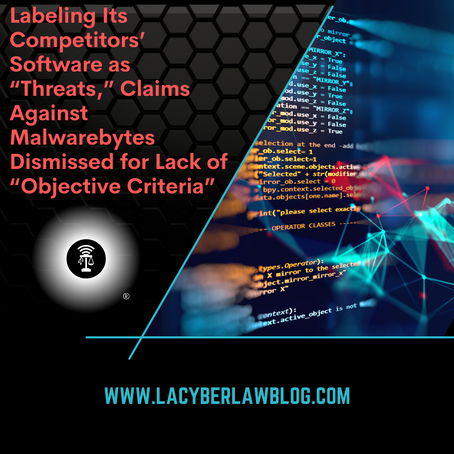 """Claims Against Malwarebytes Dismissed for Lack of """"Objective Criteria"""""""