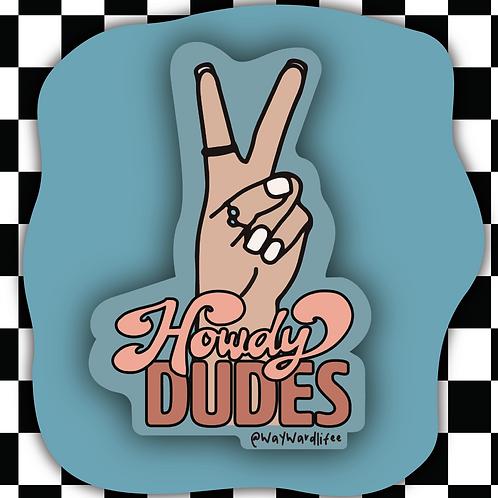 Howdy Dudes Sticker