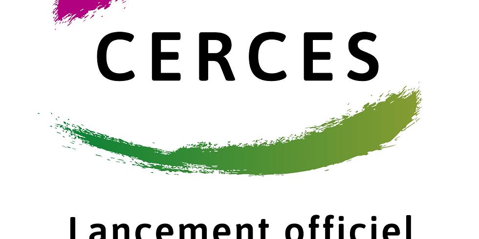 CERCES : LANCEMENT OFFICIEL