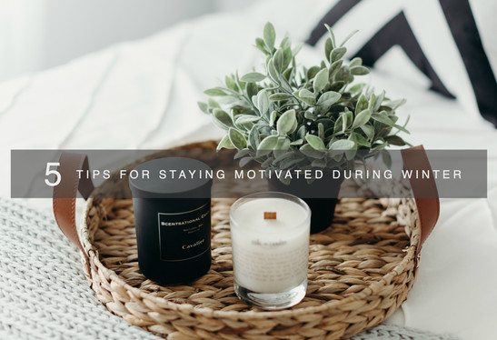 5 Tips For Staying Motivated During Winter
