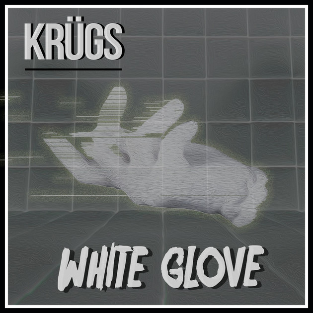 White Glove by KRUGS