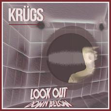 Look Out Down Below by KRUGS