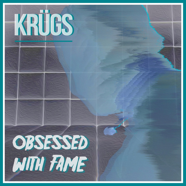 Obsessed With Fame by KRUGS