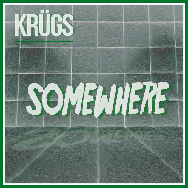 Somewhere by KRUGS