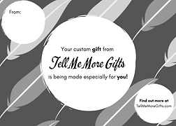 Tell Me More Gifts - Gift In Progress -