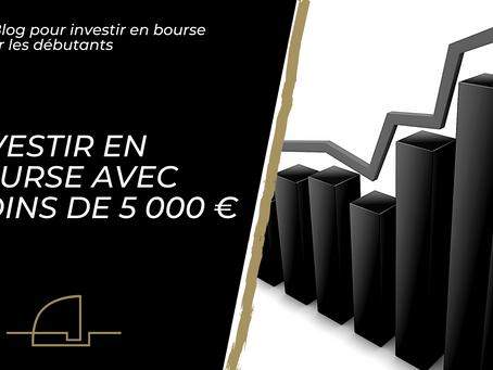 Comment investir en bourse avec moins de 5 000 euros ?