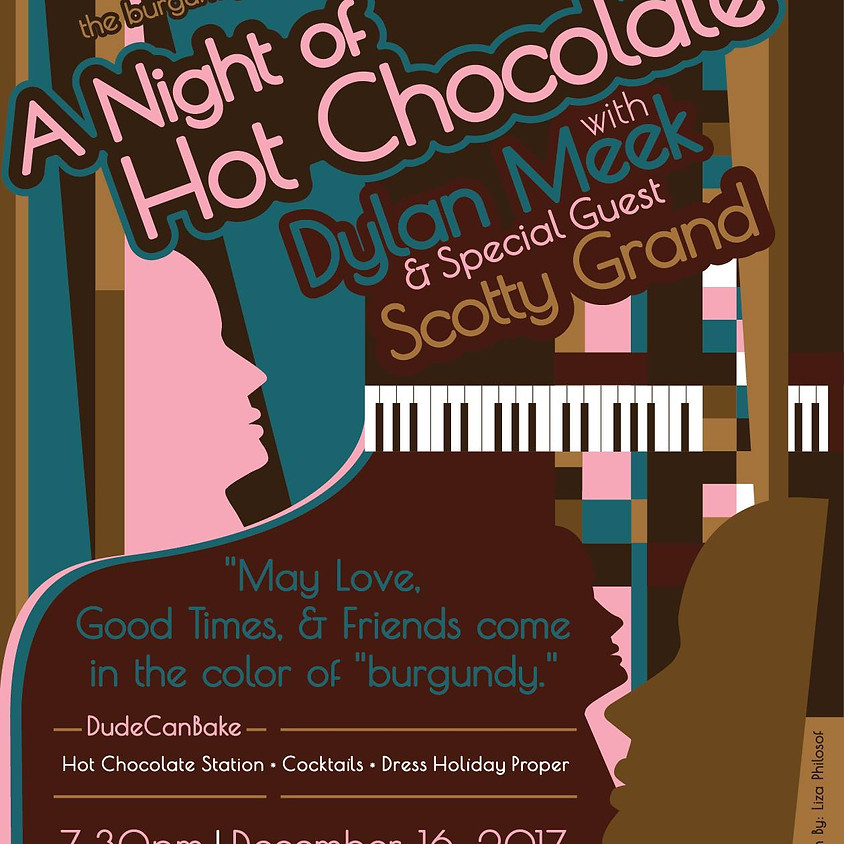 A Night of Hot Chocolate with Dylan Meek & Special Guest Scotty Grand