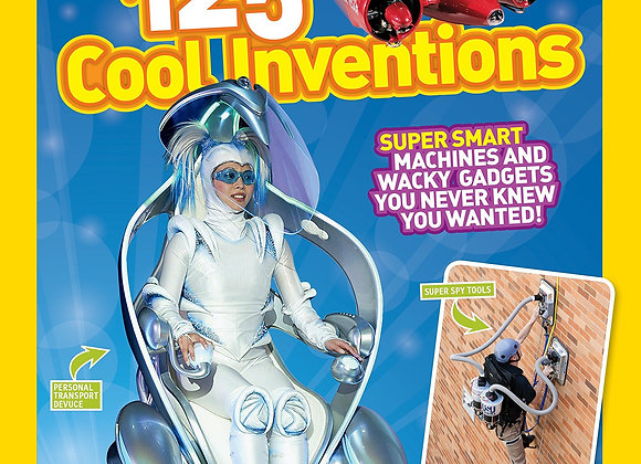 125 Cool Inventions: Supersmart Machines and Wacky Gadgets You Never Knew You Wa