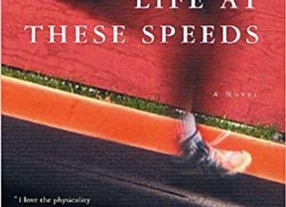 Life at These Speeds: A Novel