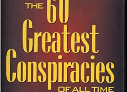 60 Greatest Conspiracies Of All Time - History's Biggest Mysteries, Cover-ups, A