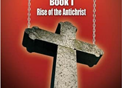 Immaculate Resurrections: Book I Rise of the Antichrist