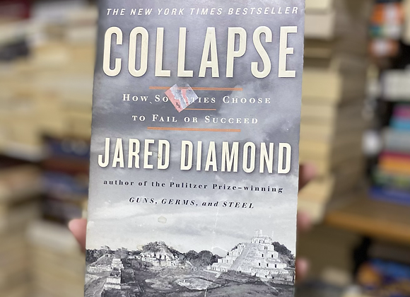 Collapse( How Societies Choose to Fail or Succeed)