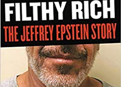 Filthy Rich: The Jeffrey Epstein Story (James Patterson True Crime