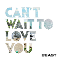 CAN'T WAIT TO LOVE YOU / BEAST