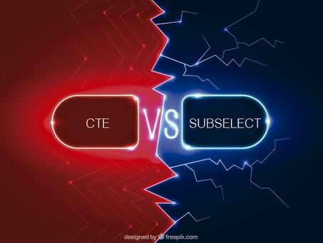 CTE x SubSelect ?  Qual é melhor?