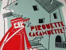 """""""Pirouette-Cachuètte"""" - sérigraphie"""