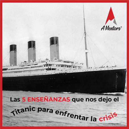 Las 5 enseñanzas que nos dejo el Titanic para enfrentar las crisis