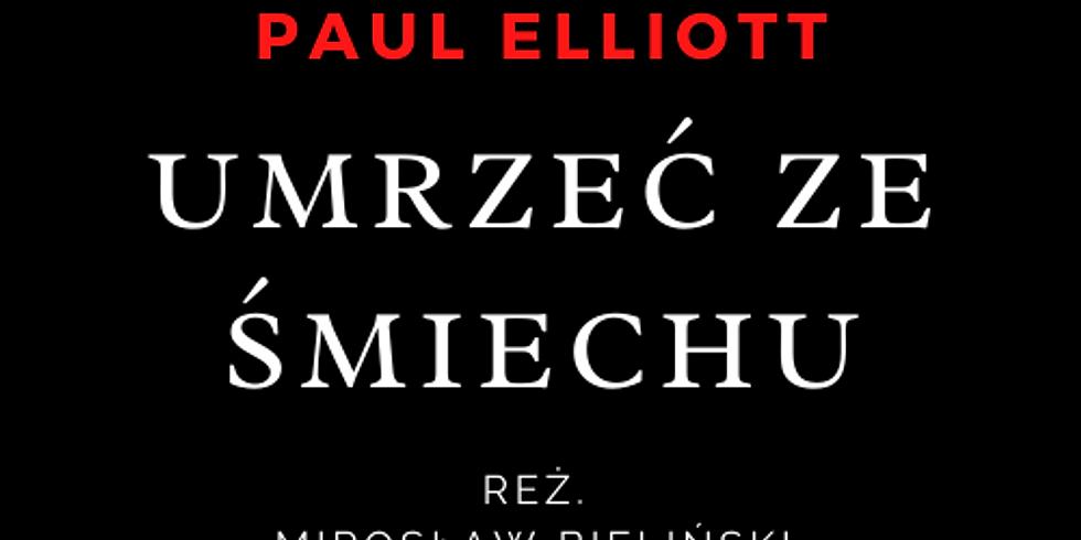 16 PAŹ. 19:00 UMRZEĆ ZE ŚMIECHU reż. Mirosław Bieliński